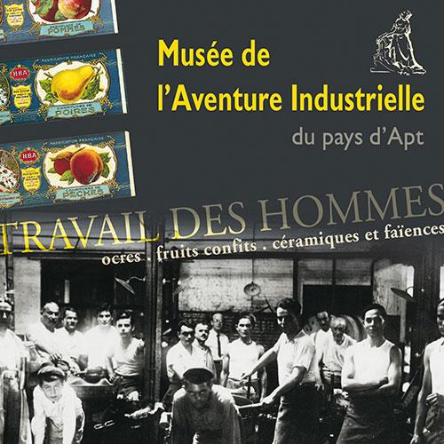 MUSÉE DE L'AVENTURE INDUSTRIELLE CG VAUCLUSE